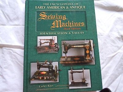 The Encyclopedia of Early American & Antique Sewing Machines 3rd edition