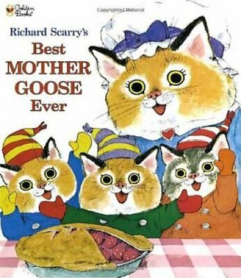 Richard Scarry's Best Mother Goose Ever by Richard Scarry (Hardback, 1993)