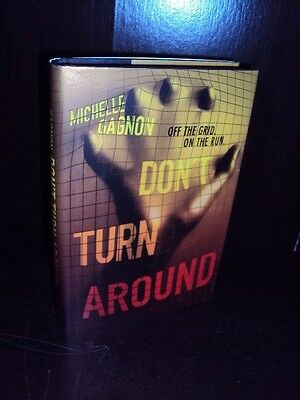 Don't Turn Around by Michelle Gagnon Hardcover 1st/1st Edition