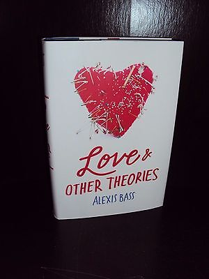 Love & Other Theories by Alexis Bass Hardcover First Edition 1st/1st