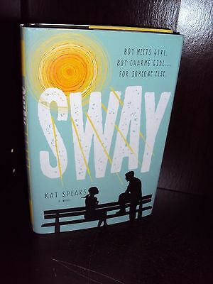 Sway by Kat Spears Hardcover First Edition 1st/1st