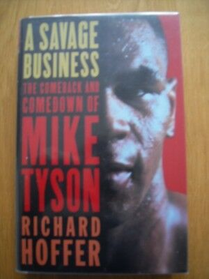 A savage business the comeback and comedown of Mike Tyson by Richard Hoffer