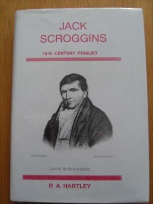 Jack Scroggins 19th Century Pugilist by R A Hartley ***Signed by the Author***