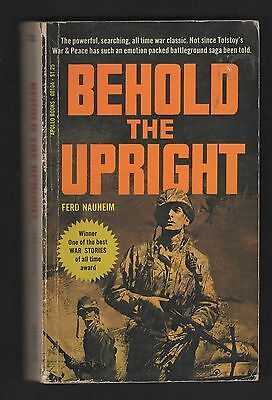 BEHOLD THE UPRIGHT Ferd Nauheim World War Two 2 II Military Fiction Paperback