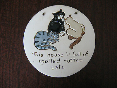 Vintage SPOILED ROTTEN CATS Hanging Plaque