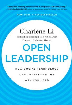Open Leadership How Social Technology Can Transform the Way You... 9780470597262
