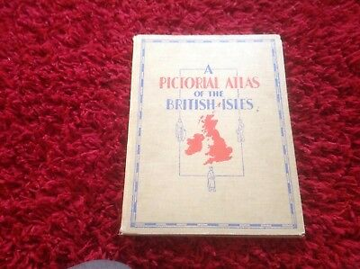 A pictorial atlas of the British isle first published 1937