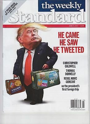 Donald Trump He Came He Saw He Tweeted Weekly Standard Magazine June 12 2017
