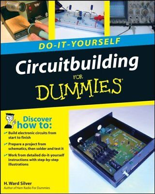 Circuitbuilding Do-it-yourself for Dummies by H. Ward Silver 9780470173428