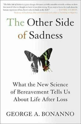 The Other Side of Sadness What the New Science of Bereavement T... 9780465021901