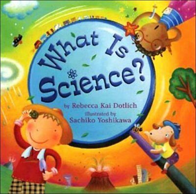 What Is Science? by Rebecca Kai Dotlich (Hardback, 2006)
