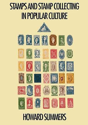 Stamps and Stamp Collecting in Popular Culture by Howard Summers (2015) - New