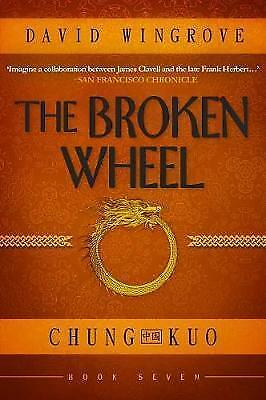 The Broken Wheel: Book 7: Chung Kuo by David Wingrove (Paperback, 2017)