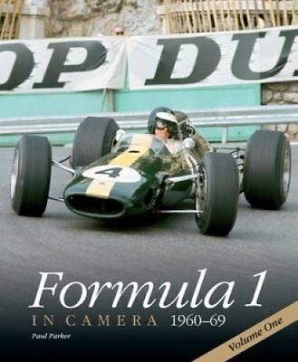 Formula 1 in Camera, 1960-69: Volume 1 by Paul Parker 9780992876937