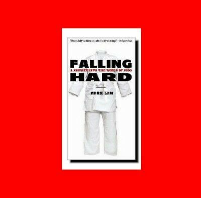 Martial Arts Book:falling Hard:a Journey Into%the World Of Judo-Culture+Practice