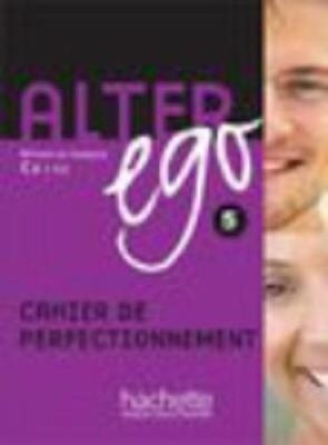 Alter Ego Cahier de perfectionnement 5 by Annie Berthet 9782011557988