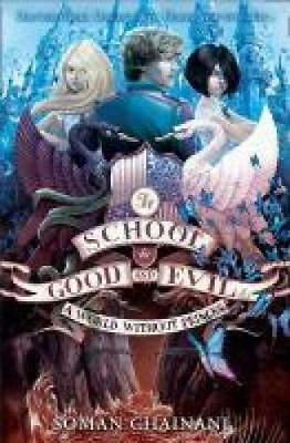 Chainani, Soman: The School for Good and Evil 02. World without Princes, Taschen