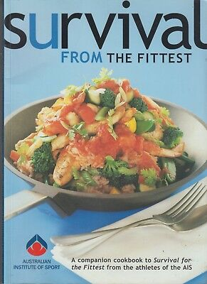Survival From The Fittest - Australian Institute Of Sports Ais Cookbook Like New