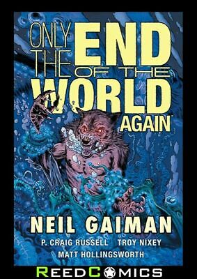 ONLY THE END OF THE WORLD AGAIN HARDCOVER by Neil Gaiman and P. Craig Russell