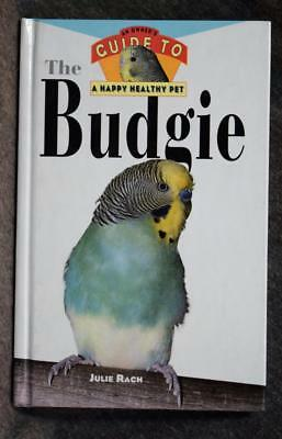 Guide To A Healthy Pet The Budgie Julie Rach Hardcover New