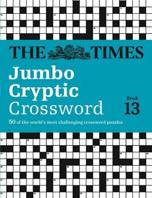The Times Jumbo Cryptic Crossword Book 13 The World's Most Chal... 9780007517848