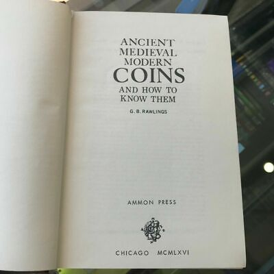 1966 Ancient Medieval Modern Coins How to Know Them by Gertrude Rawlings
