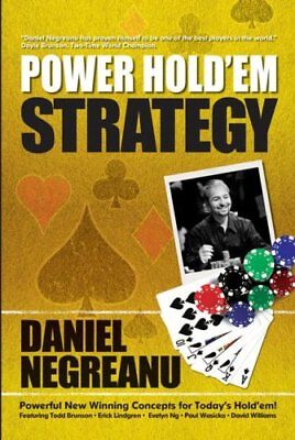 Daniel Negreanu's Power Hold'em Strategy by Daniel Negreanu 9781580422048