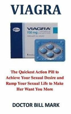 Viagra The Quickest Action Pill to Achieve Your Sexual Desire a... 9781984956279