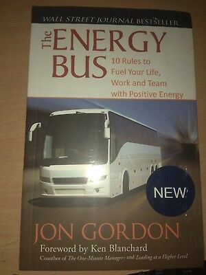 The Energy Bus: 10 Rules to Fuel Your Life, Work and Team by Jon Gordon(Paperbk)