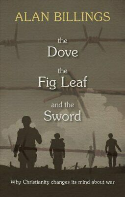 The Dove, the Fig Leaf and the Sword Why Christianity Changes i... 9780281072248
