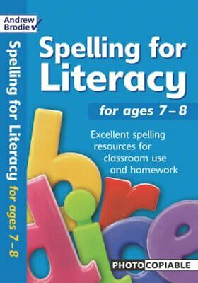 Spelling for Literacy: For Ages 7-8 by Andrew Brodie, Judy Richardson...