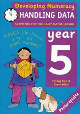 Handling Data: Year 5: Activities for the Daily Maths Lesson by Steve Mills,...