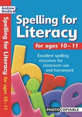 Spelling for Literacy for ages 10-11 by Andrew Brodie (Paperback, 2005)