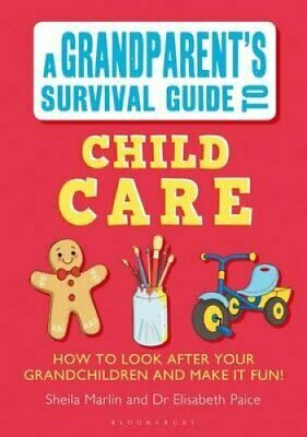 Grandparent's Survival Guide to Child Care by Elisabeth Paice 9781408193457