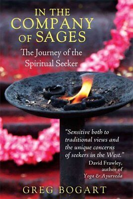 In the Company of Sages The Journey of the Spiritual Seeker 9781620553848