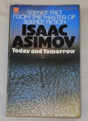 Isaac Asimov TODAY and TOMORROW-Science Fact from the master of Science Fiction