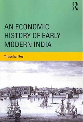 An Economic History of Early Modern India by Tirthankar Roy 9780415690645