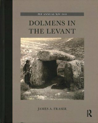 Dolmens in the Levant by James A. Fraser 9781138551855 (Hardback, 2018)