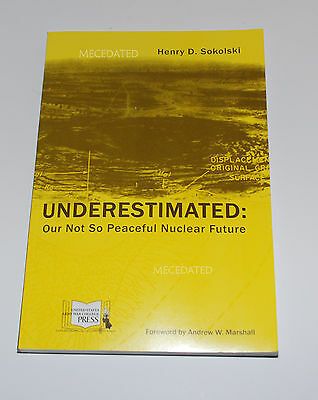 Underestimated: Our Not So Peaceful Nuclear Future Us Army War College Military