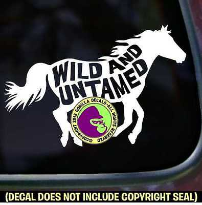 WILD AND UNTAMED Decal Sticker Horse Wild BLM Mustang Car Window Trailer Sign