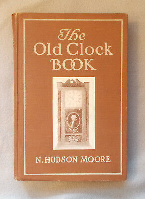 THE OLD CLOCK BOOK by Hudson Moore ANTIQUE HISTORY & REFERENCE Boston Makers