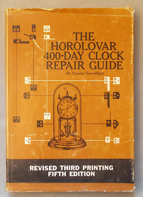HOROLOVAR 400-DAY CLOCK REPAIR GUIDE by Charles Terwilliger HARDCOVER 5th Ed.