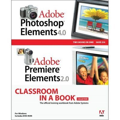 Adobe Photoshop Elements 4.0 and Premiere Elements 2.0 Classroom in a Book Colle