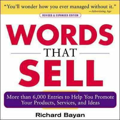 Words that Sell, Revised and Expanded Edition The Thesaurus to ... 9780071467858