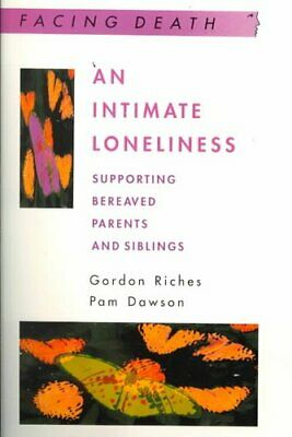 An Intimate Loneliness by Pam Dawson, Gordon Riches (Paperback, 2000)