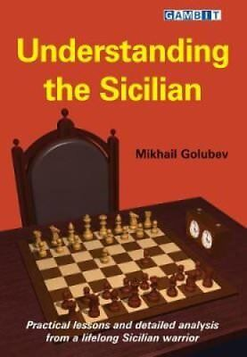 Understanding the Sicilian by Mikhail Golubev (Paperback, 2017)