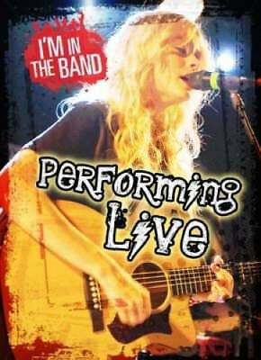 Performing Live by Richard Spilsbury 9781406282542 (Paperback, 2015)