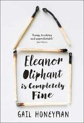 Eleanor Oliphant is Completely Fine By Gail Honeyman (New Paperback Book )