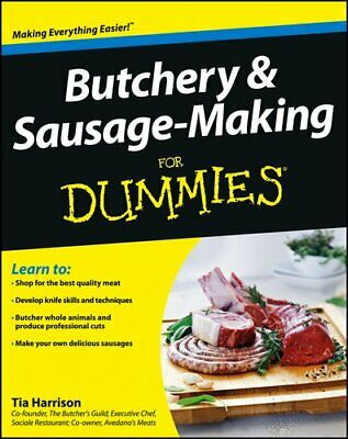 Butchery & Sausage-making for Dummies by Tia Harrison 9781118374948