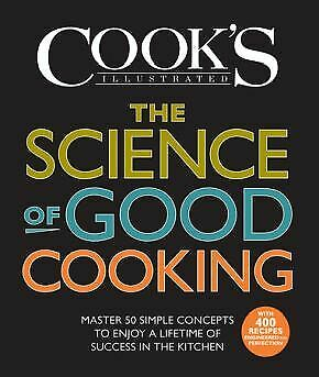 The Science of Good Cooking: Master 50 Simple Concepts to Enjoy a Lifetime .. U